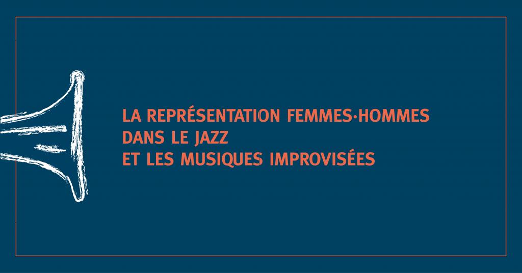 Etude : représentation femmes hommes dans le jazz et les musiques improvisées