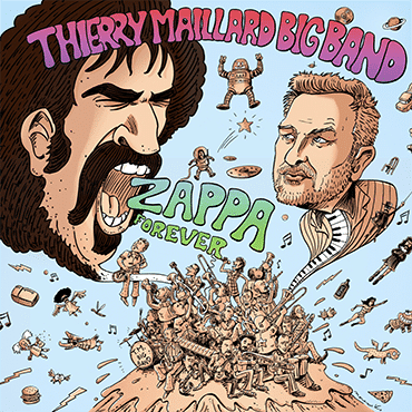 Couverture de l'album Thierry Maillard Big Band Zappa Forever