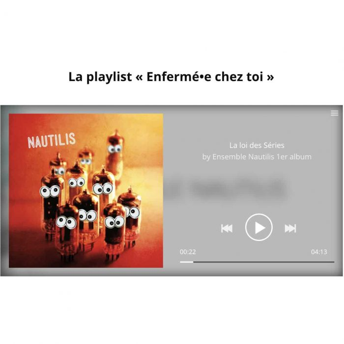 "La playlist ""enfermée chez toi"" - initiatives des membres pendant le confinement"