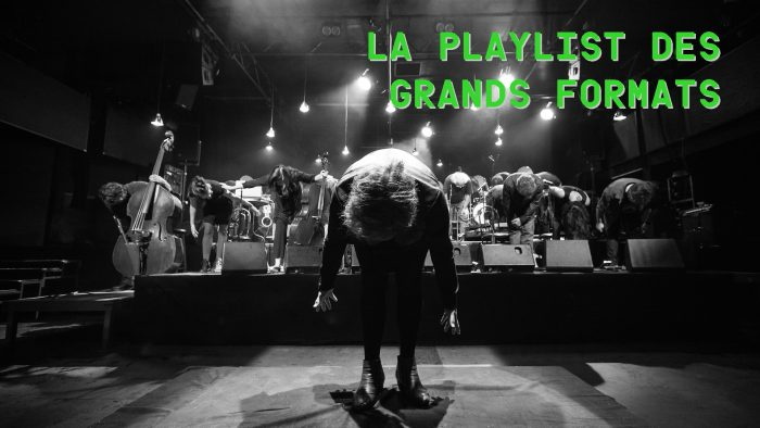 La playlist des Grands Formats