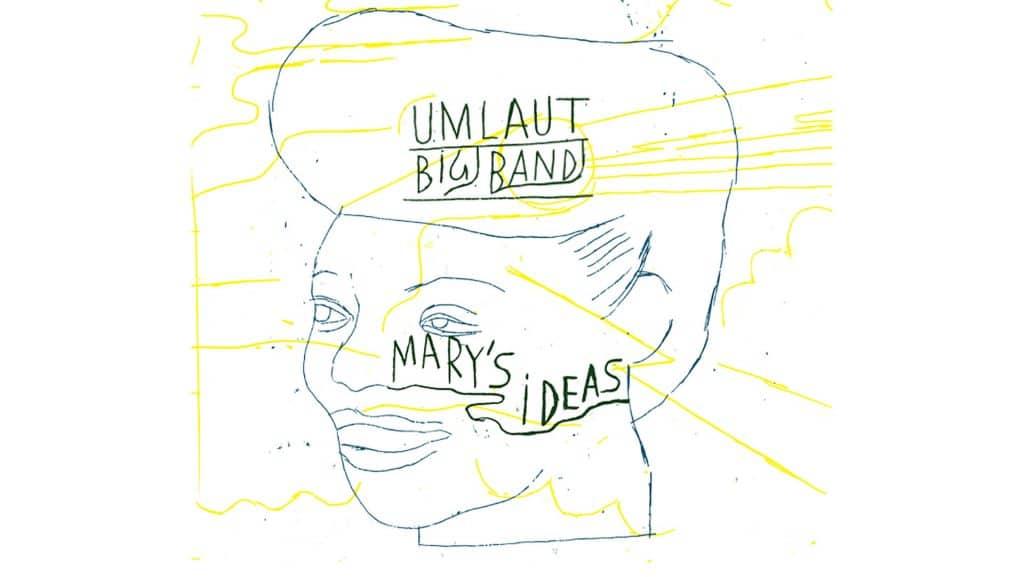 Umlaut Big Band - Marys Idea